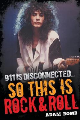 911 is Disconnected: So This is Rock and Roll (Paperback)