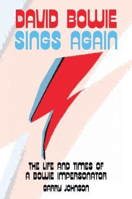 David Bowie Sings Again: The Life and Times of a Bowie Impersonator (Paperback)