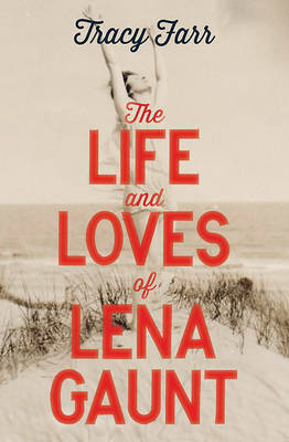 The Life and Loves of Lena Gaunt (Paperback)