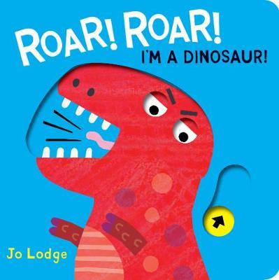 Roar! Roar! I'm a Dinosaur! (Hardback)