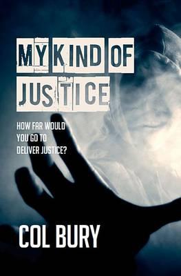 My Kind of Justice: How Far Would You Go for Justice? - D.I. Jack Striker 1 (Paperback)