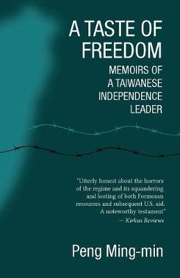 A Taste of Freedom: Memoirs of a Taiwanese Independence Leader (Paperback)