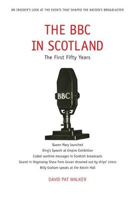 The BBC in Scotland: The First Fifty Years (Paperback)
