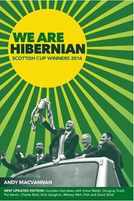 We are Hibernian: Scottish Cup Winners 2016 (Hardback)