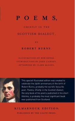 Poems, Chiefly in the Scottish Dialect: The Luath Kilmarnock Edition (Hardback)