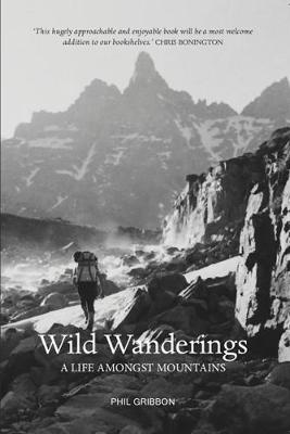 Wild Wanderings: A Life Amongst Mountains (Paperback)