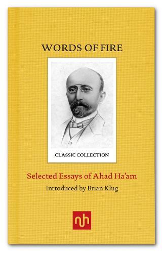 Words of Fire: Selected Essays of Ahad Ha'am (Hardback)