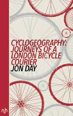 Cyclogeography: Journeys of a London Bicycle Courier 2016 (Paperback)