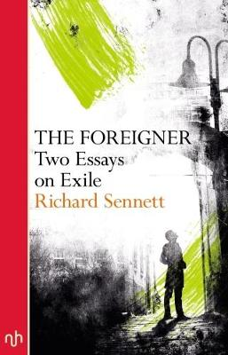 The Foreigner: Two Essays on Exile (Paperback)