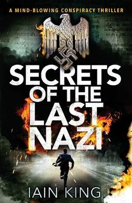 Secrets of the Last Nazi: A Mind-Blowing Conspiracy Thriller - Myles Munro Action Thriller Series 1 (Paperback)