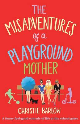 Misadventures of a Playground Mother (Paperback)