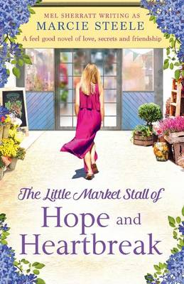 The Little Market Stall of Hope and Heartbreak. a Feel Good Novel of Love, Secrets and Friendship (Paperback)