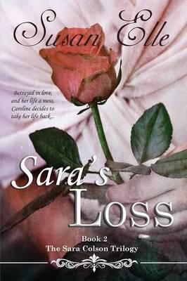 Sara's Loss: The Sara Colson Trilogy (Paperback)