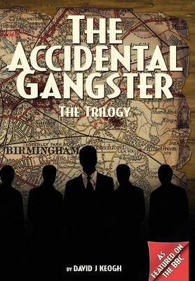 The Accidental Gangster: The Trilogy (Hardback)