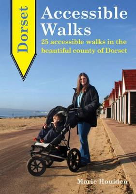 Dorset Accessible Walks: 25 Accessible Walks in the Beautiful Country of Dorset (Paperback)