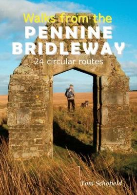 Walks from the Pennine Bridleway: 24 Circular Routes (Paperback)
