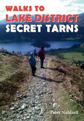 Lake District Walks to Secret Tarns (Paperback)