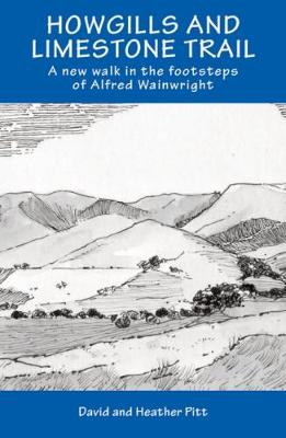 Howgills and Limestone Trail: A new walk in the footsteps of Alfred Wainwright (Paperback)