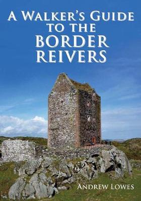 Walkers Guide to the Border Reivers (Paperback)