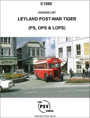 Chassis List: Leyland Post-War Tiger (PS, OPS, LOPS): C1500 (Paperback)