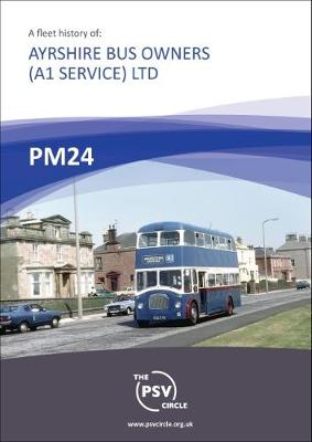 Fleet History: Ayrshire Bus Owners (A1 Service) Ltd: PM24 (Paperback)