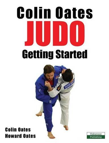 Colin Oates Judo: Getting Started (Paperback)