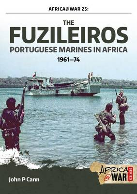 The Fuzileiros: Portuguese Marines in Africa, 1961-1974 - Africa@War (Paperback)
