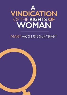 A Vindication of the Rights of Woman (Paperback)