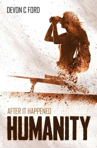 After it Happened: Humanity - After it Happened 2 (Paperback)
