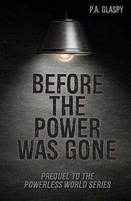 Before the Power Was Gone - Powerless World 0.5 (Paperback)