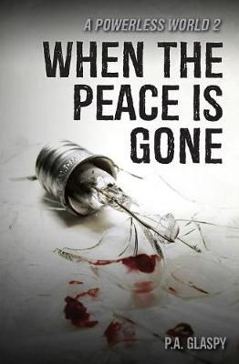When the Peace Is Gone - Powerless World 2 (Paperback)