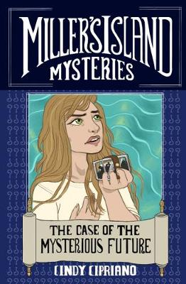 Miller's Island Mysteries: The Case of the Mysterious Future - Miller's Island Mysteries 2 (Paperback)