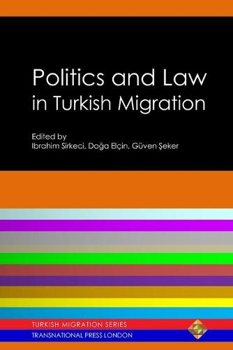 Politics and Law in Turkish Migration - Turkish Migration (Paperback)