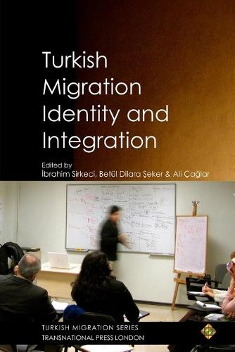 Turkish Migration, Identity and Integration (Paperback)