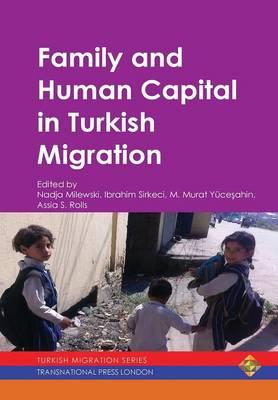 Family and Human Capital in Turkish Migration (Hardback)