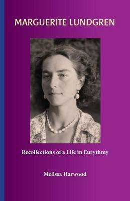 Marguerite Lundgren Recollections of a Life in Eurythmy (Paperback)