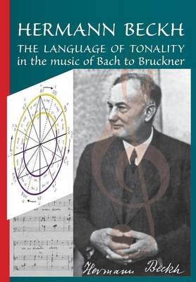 The Language of Tonality in the Music of Bach to Bruckner (Paperback)
