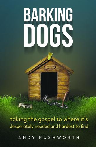 Barking Dogs: Stopping at Nothing to Reach Your Destiny (Paperback)