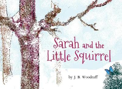 Sarah and the Little Squirrel (Paperback)