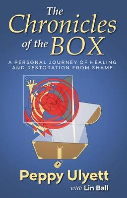The Chronicles of the Box: A Personal Journey of Healing and Restoration from Shame (Paperback)