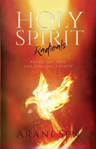 Holy Spirit Radicals: Pentecost, Acts and Changed Society (Paperback)