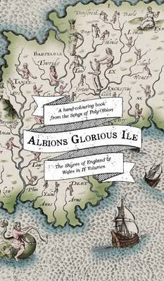 Albion's Glorious Ile: A Hand-Colouring Book from the Songs of Poly-Olbion (Paperback)