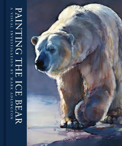 Painting the Ice Bear: A Visual Investigation by Mark Adlington - Art Solos (Hardback)