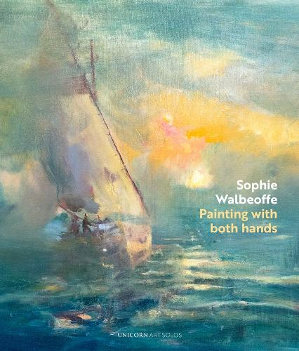 Painting with Both Hands: Sophie Walbeoffe - Art Solos (Hardback)