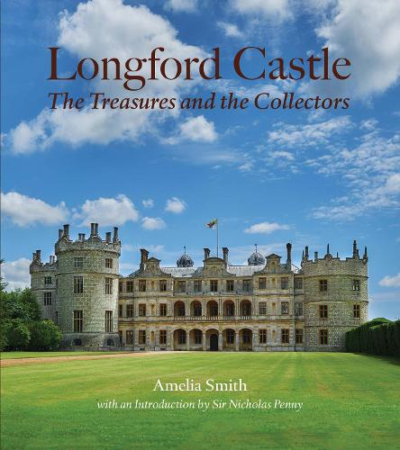 Longford Castle: The Treasures and the Collectors (Hardback)