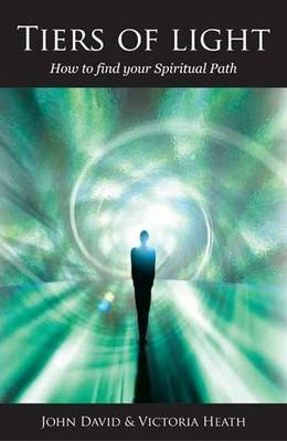 Tiers of Light: How to Find Your Spiritual Path (Paperback)