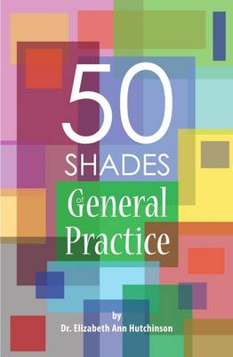 50 Shades of General Practice (Paperback)