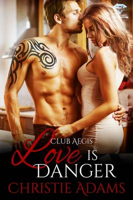 Love is Danger - Club Aegis 3 (Paperback)