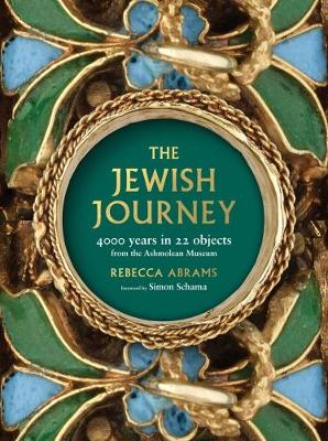 The Jewish Journey: 4000 Years in 22 Objects from the Ashmolean Museum (Paperback)