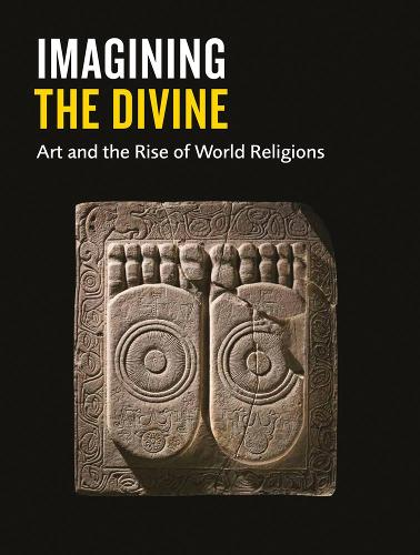 Imagining the Divine: Art and the Rise of World Religions (Paperback)